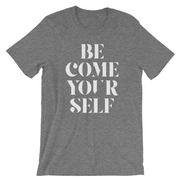Become Your Self Tshirt